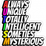 Autism: Always Unique Totally Intelligent Sometimes Mysterious